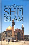 An Introduction to Shi'i Islam: The History and Doctrines of Twelver Shi'ism